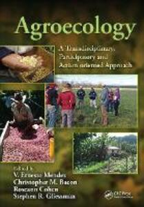 Agroecology: A Transdisciplinary, Participatory and Action-oriented Approach - cover