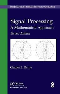 Signal Processing: A Mathematical Approach, Second Edition - Charles L. Byrne - cover