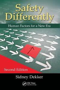 Safety Differently: Human Factors for a New Era, Second Edition - Sidney Dekker - cover