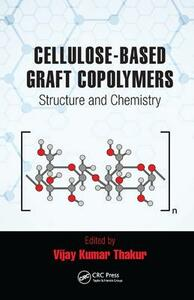 Cellulose-Based Graft Copolymers: Structure and Chemistry - cover