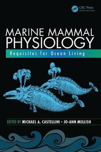 Marine Mammal Physiology: Requisites for Ocean Living - cover