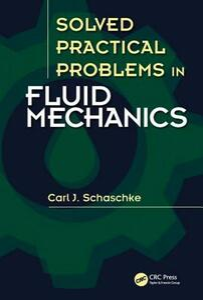 Solved Practical Problems in Fluid Mechanics - Carl J. Schaschke - cover