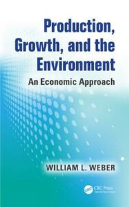 Production, Growth, and the Environment: An Economic Approach - William L. Weber - cover