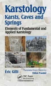 Karstology: Karsts, Caves and Springs: Elements of Fundamental and Applied Karstology - Eric Gilli - cover