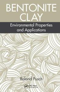 Bentonite Clay: Environmental Properties and Applications - Roland Pusch - cover