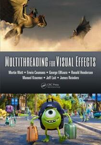 Multithreading for Visual Effects - Martin Watt,Erwin Coumans,George ElKoura - cover