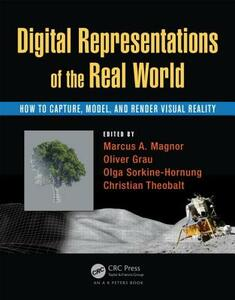 Digital Representations of the Real World: How to Capture, Model, and Render Visual Reality - cover