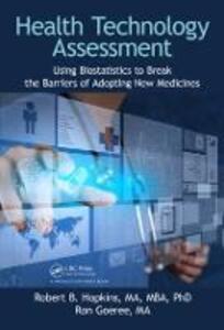 Health Technology Assessment: Using Biostatistics to Break the Barriers of Adopting New Medicines - Robert B. Hopkins,Ron Goeree - cover