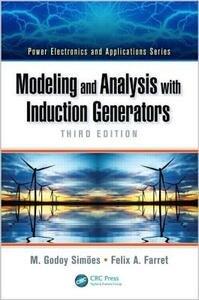 Modeling and Analysis with Induction Generators, Third Edition - M. Godoy Simoes,Felix A. Farret - cover