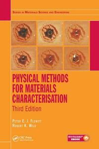 Physical Methods for Materials Characterisation - Peter E. J. Flewitt,Robert K. Wild - cover