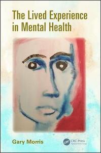 The Lived Experience in Mental Health - Gary Morris - cover