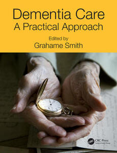 Dementia Care: A Practical Approach - cover