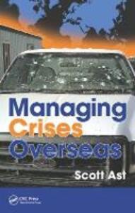 Managing Crises Overseas - Scott Alan Ast - cover