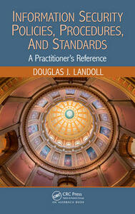 Information Security Policies, Procedures, and Standards: A Practitioner's Reference - Douglas J. Landoll - cover