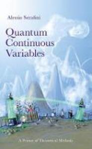 Quantum Continuous Variables: A Primer of Theoretical Methods - Alessio Serafini - cover