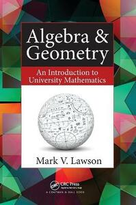 Algebra & Geometry: An Introduction to University Mathematics - Mark V. Lawson - cover