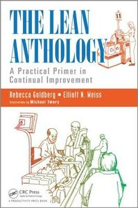 The Lean Anthology: A Practical Primer in Continual Improvement - Rebecca Goldberg,Elliot N. Weiss - cover