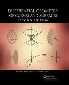 Differential Geometry of Curves and Surfaces - Thomas F. Banchoff,Stephen T. Lovett - cover