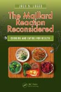 The Maillard Reaction Reconsidered: Cooking and Eating for Health - Jack N. Losso - cover