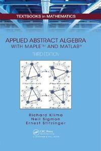 Applied Abstract Algebra with MapleTM and MATLAB (R) - Richard E. Klima,Neil P. Sigmon,Ernest Stitzinger - cover