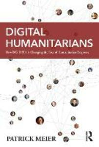 Digital Humanitarians: How Big Data Is Changing the Face of Humanitarian Response - Patrick Meier - cover
