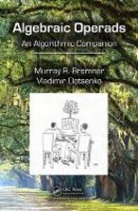Algebraic Operads: An Algorithmic Companion - Murray R. Bremner,Vladimir Dotsenko - cover