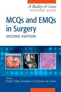 MCQs and EMQs in Surgery: A Bailey & Love Revision Guide, Second Edition - cover