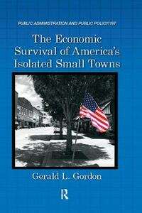 The Economic Survival of America's Isolated Small Towns - Gerald L. Gordon - cover