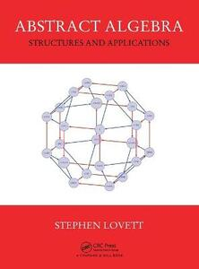 Abstract Algebra: Structures and Applications - Stephen Lovett - cover
