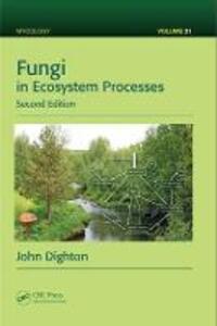 Fungi in Ecosystem Processes, Second Edition - John Dighton - cover