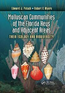 Molluscan Communities of the Florida Keys and Adjacent Areas: Their Ecology and Biodiversity - Edward J. Petuch,Robert F. Myers - cover