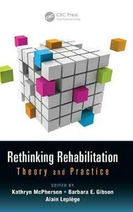 Rethinking Rehabilitation: Theory and Practice - cover