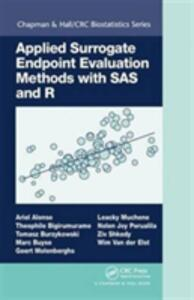 Applied Surrogate Endpoint Evaluation Methods with SAS and R - Ariel Alonso,Theophile Bigirumurame,Tomasz Burzykowski - cover