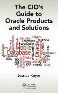 The CIO's Guide to Oracle Products and Solutions - Jessica Keyes - cover
