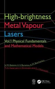 High-brightness Metal Vapour Lasers: Volume I: Physical Fundamentals and Mathematical Models - V. M. Batenin,V. V. Buchanov,A. M. Boichenko - cover