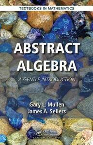 Abstract Algebra: A Gentle Introduction - Gary L. Mullen,James A. Sellers - cover