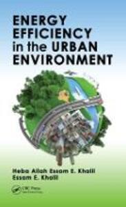Energy Efficiency in the Urban Environment - Heba Allah Essam E. Khalil,Essam E. Khalil - cover