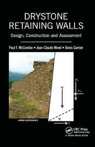 Drystone Retaining Walls: Design, Construction and Assessment - Paul F. McCombie,Jean-Claude Morel,Denis Garnier - cover
