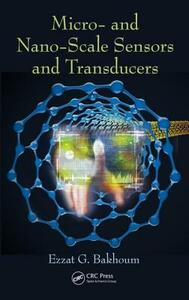 Micro- and Nano-Scale Sensors and Transducers - Ezzat G. Bakhoum - cover