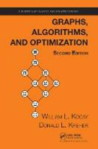 Graphs, Algorithms, and Optimization, Second Edition - William Kocay,Donald L. Kreher - cover