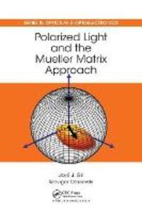 Polarized Light and the Mueller Matrix Approach - Razvigor Ossikovski,Jose Jorge Gil Perez - cover