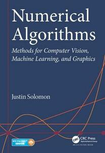 Numerical Algorithms: Methods for Computer Vision, Machine Learning, and Graphics - Justin Solomon - cover