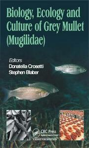 Biology, Ecology and Culture of Grey Mullets (Mugilidae) - cover