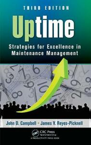 Uptime: Strategies for Excellence in Maintenance Management, Third Edition - John D. Campbell,James V. Reyes-Picknell - cover