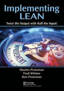 Implementing Lean: Twice the Output with Half the Input! - Charles W. Protzman,Fred Whiton - cover