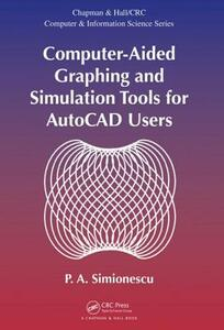 Computer-Aided Graphing and Simulation Tools for AutoCAD Users - P. A. Simionescu - cover