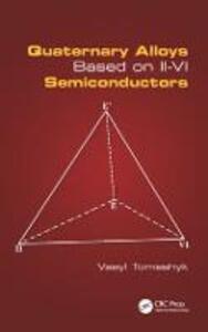Quaternary Alloys Based on II - VI Semiconductors - Vasyl Tomashyk - cover