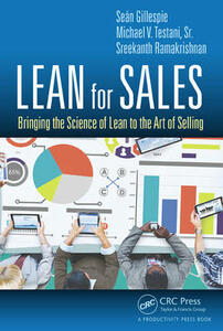 Lean for Sales: Bringing the Science of Lean to the Art of Selling - Sean A. Gillespie,Michael V. Testani,Sreekanth Ramakrishnan - cover