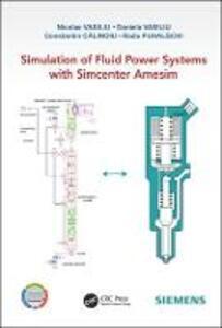 Simulation of Fluid Power Systems with Simcenter Amesim - Nicolae Vasiliu - cover