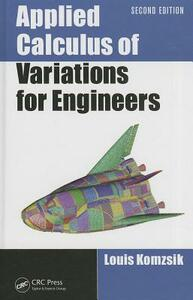 Applied Calculus of Variations for Engineers - Louis Komzsik - cover